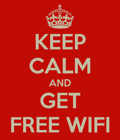 Poster: KEEP CALM AND GET FREE WIFI