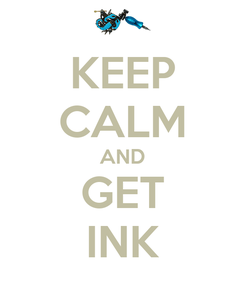 Poster: KEEP CALM AND GET INK