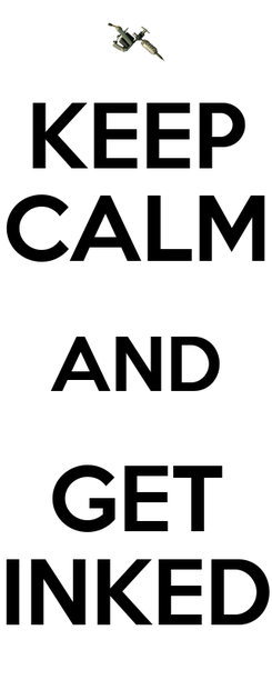 Poster: KEEP CALM AND GET INKED