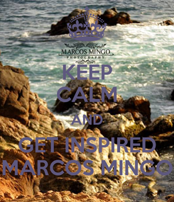 Poster: KEEP CALM AND GET INSPIRED MARCOS MINGO