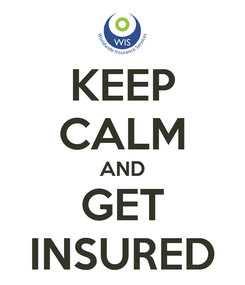 Poster: KEEP CALM AND GET INSURED