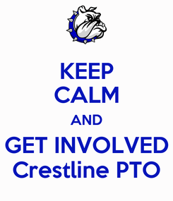 Poster: KEEP CALM AND GET INVOLVED Crestline PTO