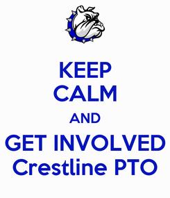 Poster: KEEP CALM AND GET INVOLVED Crestline PTO