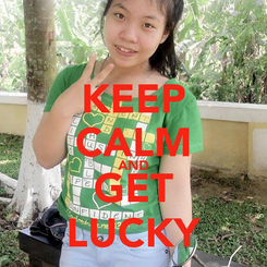 Poster: KEEP CALM AND GET LUCKY