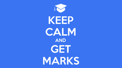 Poster: KEEP CALM AND GET MARKS