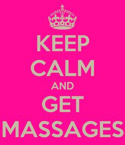 Poster: KEEP CALM AND GET MASSAGES