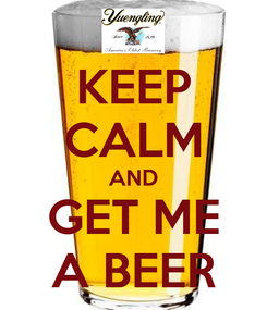 Poster: KEEP CALM AND GET ME A BEER