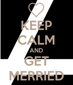 Poster: KEEP CALM AND GET MERRIED