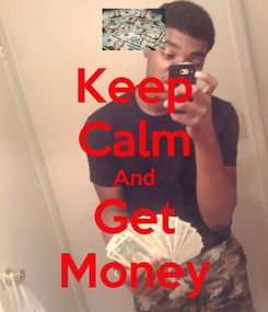 Poster: Keep Calm And Get Money