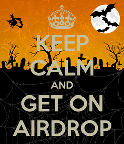 Poster: KEEP CALM AND GET ON AIRDROP