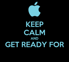 Poster: KEEP CALM AND GET READY FOR