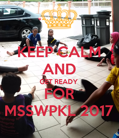 Poster: KEEP CALM AND GET READY FOR MSSWPKL 2017