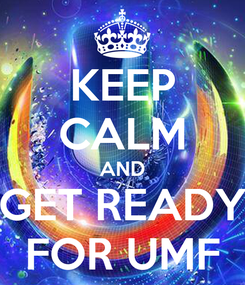 Poster: KEEP CALM AND GET READY FOR UMF