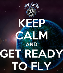 Poster: KEEP CALM AND GET READY TO FLY