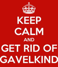 Poster: KEEP CALM AND GET RID OF GAVELKIND