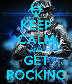 Poster: KEEP CALM AND GET ROCKING