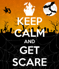 Poster: KEEP CALM AND GET SCARE