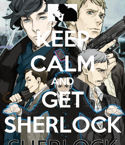 Poster: KEEP CALM AND GET SHERLOCK
