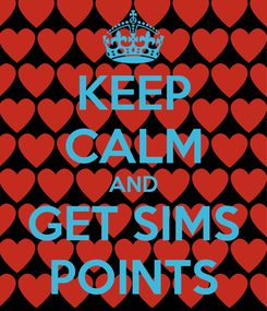Poster: KEEP CALM AND GET SIMS POINTS