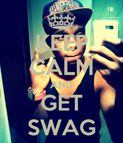 Poster: KEEP CALM AND GET SWAG