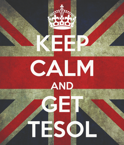 Poster: KEEP CALM AND GET TESOL