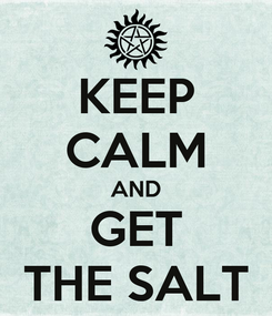 Poster: KEEP CALM AND GET THE SALT