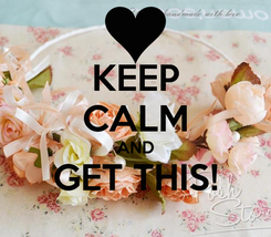 Poster: KEEP CALM AND GET THIS!
