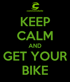 Poster: KEEP CALM AND GET YOUR BIKE