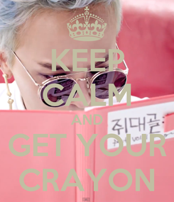 Poster: KEEP CALM AND GET YOUR CRAYON