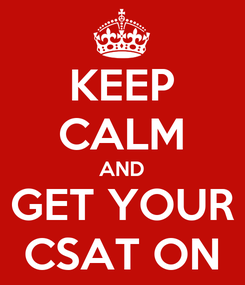 Poster: KEEP CALM AND GET YOUR CSAT ON