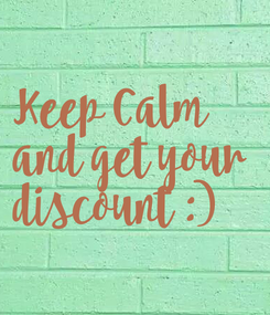 Poster: Keep Calm and get your discount :)