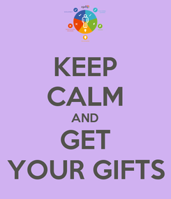 Poster: KEEP CALM AND GET YOUR GIFTS