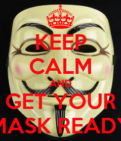 Poster: KEEP CALM AND GET YOUR MASK READY
