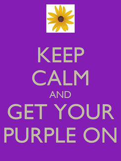 Poster: KEEP CALM AND GET YOUR PURPLE ON