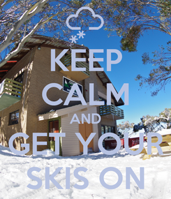 Poster: KEEP CALM AND GET YOUR SKIS ON