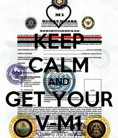 Poster: KEEP CALM AND GET YOUR V-M1
