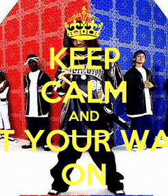 Poster: KEEP CALM AND GET YOUR WALK ON