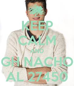 Poster: KEEP CALM AND GH NACHO AL 27450