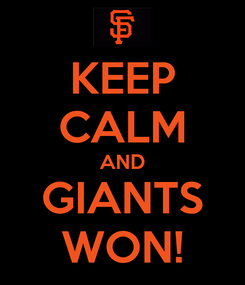 Poster: KEEP CALM AND GIANTS WON!