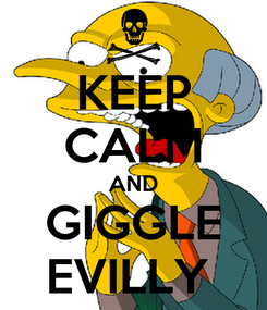 Poster: KEEP CALM AND GIGGLE EVILLY