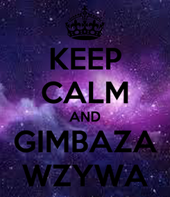 Poster: KEEP CALM AND GIMBAZA WZYWA