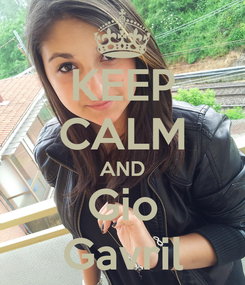 Poster: KEEP CALM AND Gio Gavril