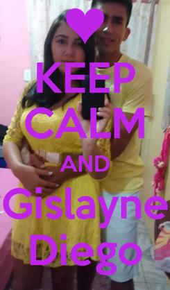 Poster: KEEP CALM AND Gislayne Diego