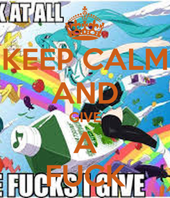 Poster: KEEP CALM AND GIVE A FUCK