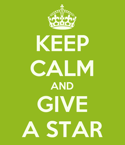 Poster: KEEP CALM AND GIVE A STAR