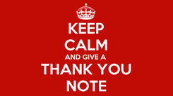 Poster: KEEP CALM AND GIVE A  THANK YOU NOTE