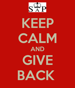 Poster: KEEP CALM AND GIVE BACK
