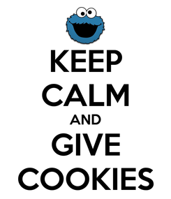 Poster: KEEP CALM AND GIVE COOKIES