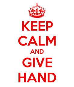 Poster: KEEP CALM AND GIVE HAND