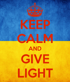 Poster: KEEP CALM AND GIVE LIGHT
